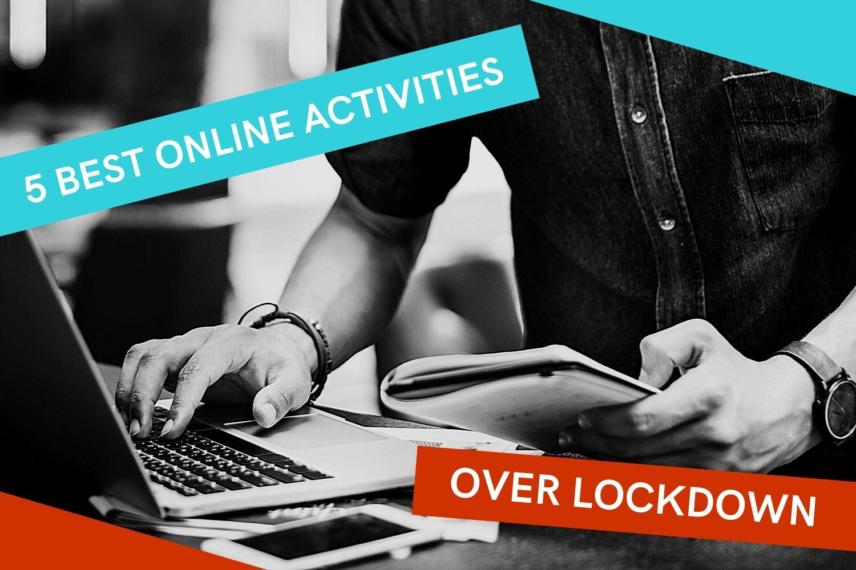 5 Best Online Activities To Do Over Lockdown